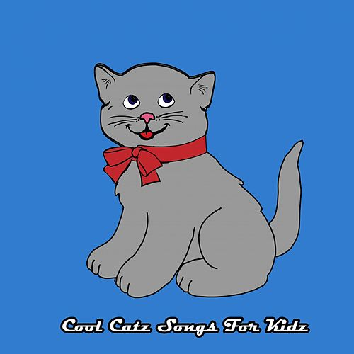 Cool Catz Songs For Kidz de Canciones Para Niños