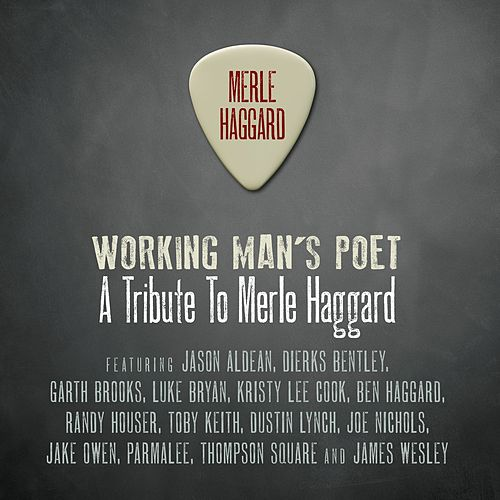 Working Man's Poet: A Tribute To Merle Haggard by Various Artists