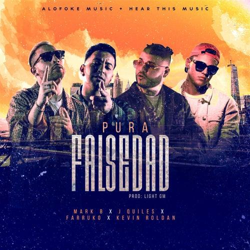 Pura Falsedad (feat. Farruko, J Quiles, Kevin Roldan, DJ Luian & Mambo Kingz) de Mark B
