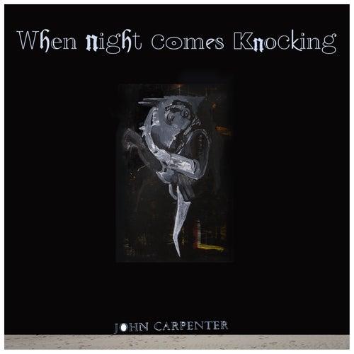 When Night Comes Knocking - EP di John Carpenter