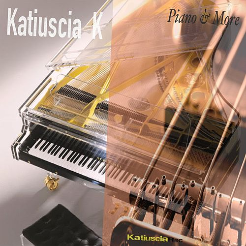Piano & More by Katiuscia K