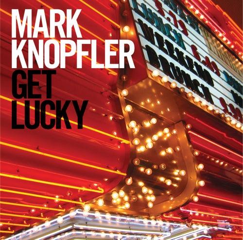 Get Lucky von Mark Knopfler