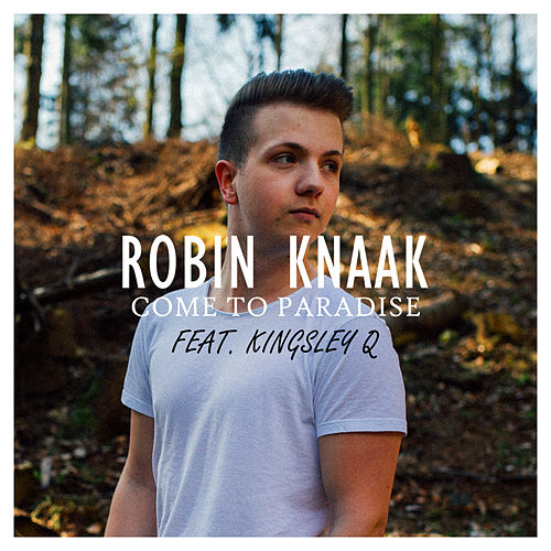 Come to Paradise (feat. Kingsley Q) by Robin Knaak