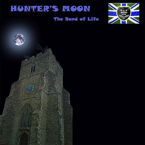 Hunter's Moon by Band of Life