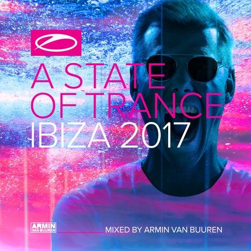 A State Of Trance, Ibiza 2017 (Mixed by Armin van Buuren) van Various Artists
