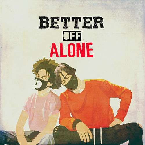 Better Off Alone von Ayo & Teo