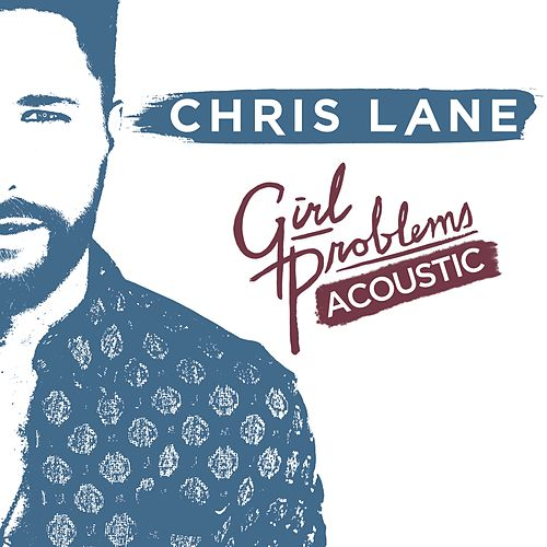 Girl Problems (Acoustic) by Chris Lane