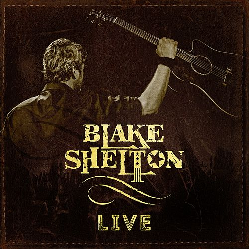 Blake Shelton (Live) by Blake Shelton