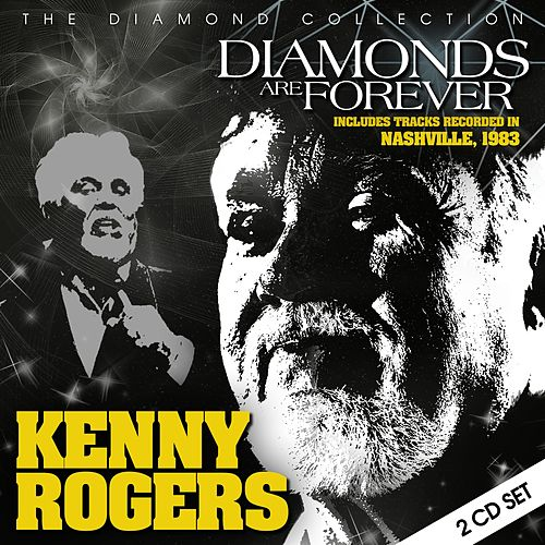 Diamonds Are Forever by Kenny Rogers