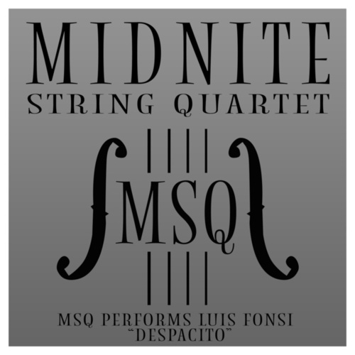 MSQ Performs Luis Fonsi 'Despacito' by Midnite String Quartet