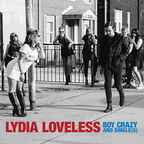 Boy Crazy and Single(s) by Lydia Loveless