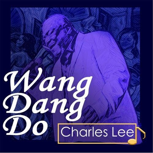Wang Dang Do by Charles Lee