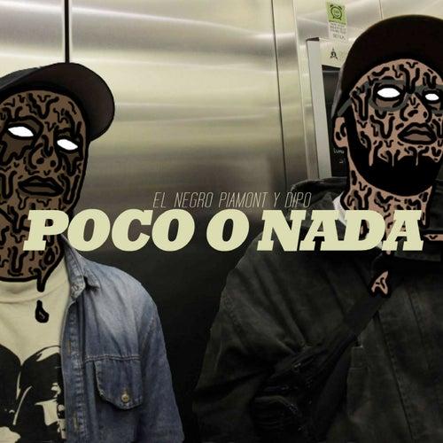Poco o Nada by El Negro Piamont