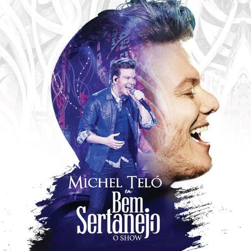 Bem Sertanejo - O Show (Ao Vivo) von Michel Teló