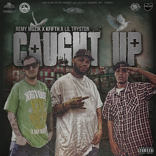 Caught Up featuring KFifth and Lil Tryston by Remy Muzik