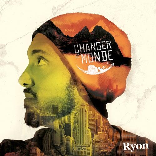 Changer le monde von Ryon