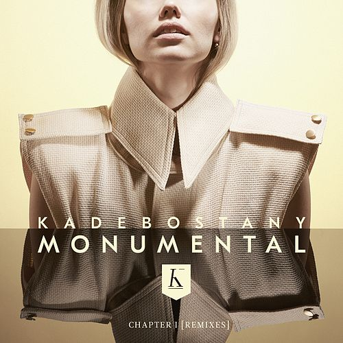 Monumental (Chapter I) Remixes - Single von Kadebostany