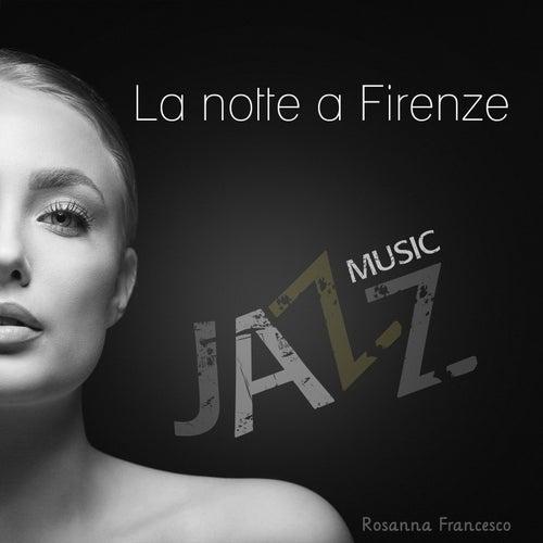 La notte a Firenze (Musica jazz) de Rosanna Francesco