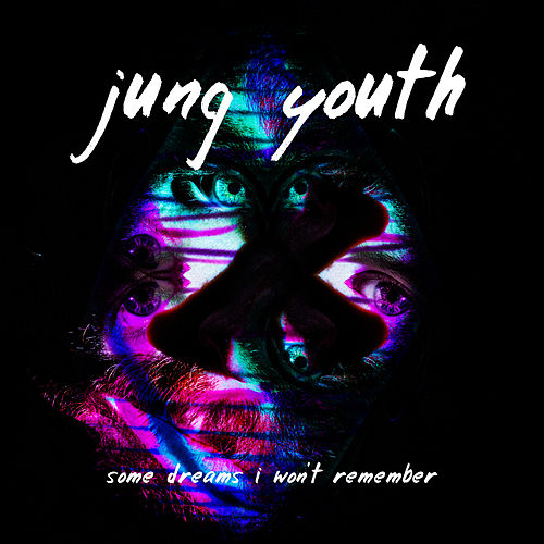 Some Dreams I Won't Remember by Jung Youth