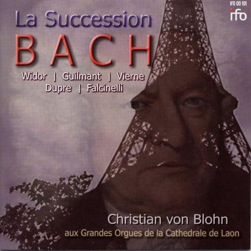 La Succession Bach: Die Bach-Rezeption am Pariser Conservatoire (Grandes Orgues de la Cathédrale de Laon) von Christian von Blohn