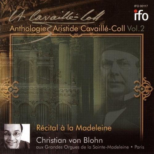 Christian von Blohn: Récital à la Madeleine (Anthologie Aristide Cavaillé-Coll, Vol. 2, Grandes Orgues de la Saint-Madeleine, Paris) von Christian von Blohn