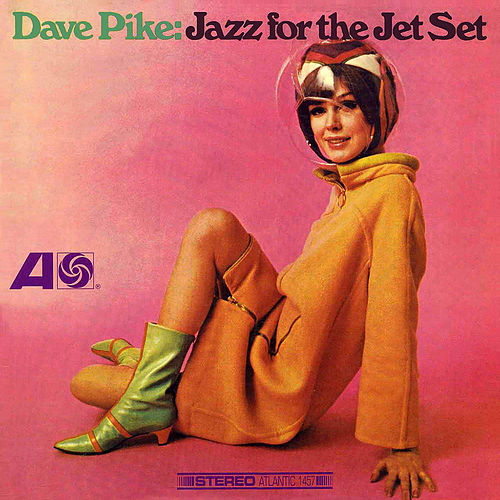 Jazz for the Jet Set de Dave Pike