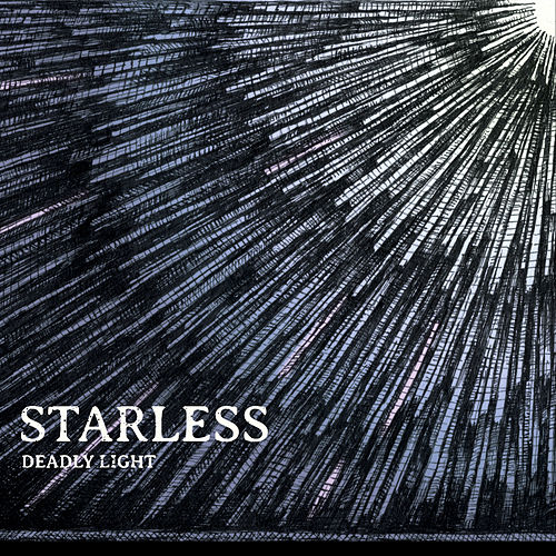 Deadly Light by Starless