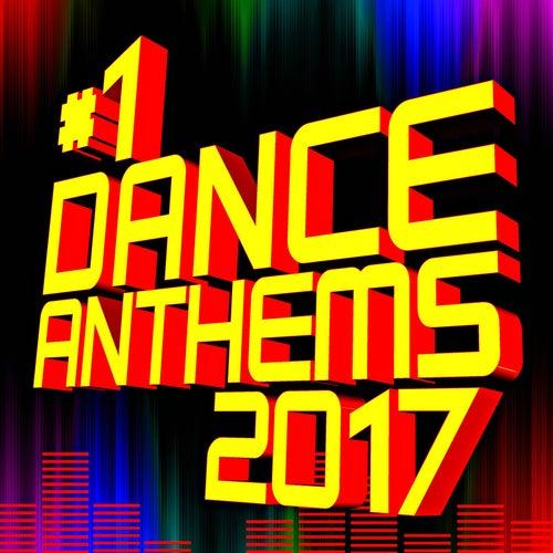 #1 Dance Anthems 2017 de ReMix Kings
