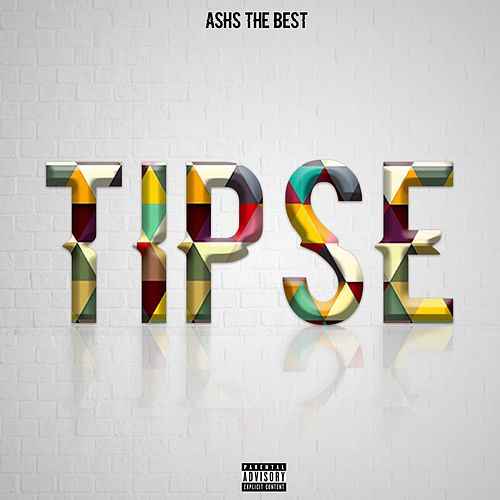 Tipsé by Ashs the Best
