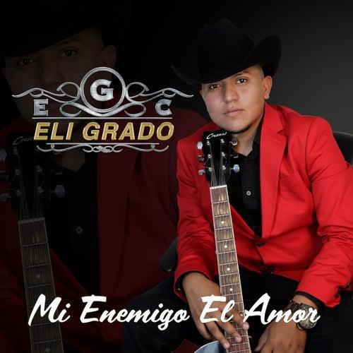 Mi Enemigo El Amor fra Eli Grado