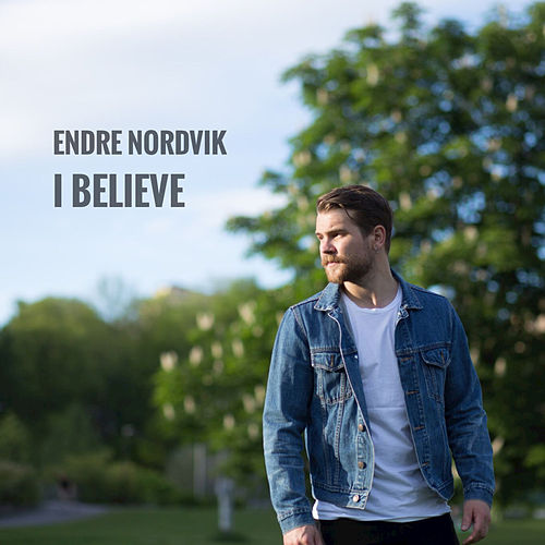 I Believe by Endre Nordvik