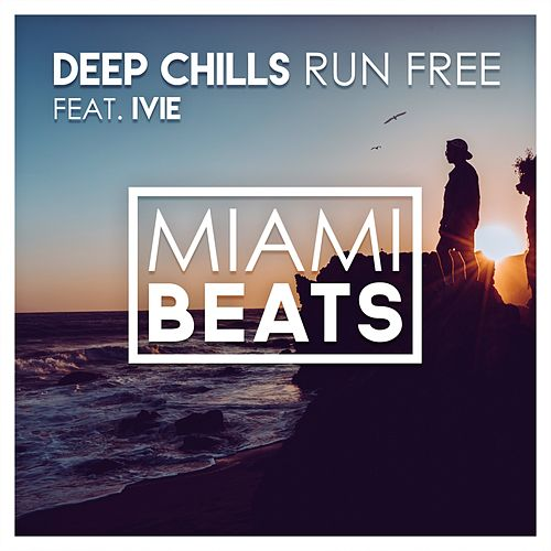 Run Free (feat. IVIE) by Deep Chills