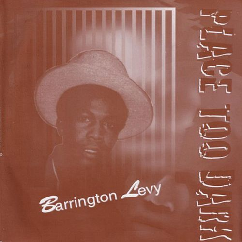 Place Too Dark by Barrington Levy