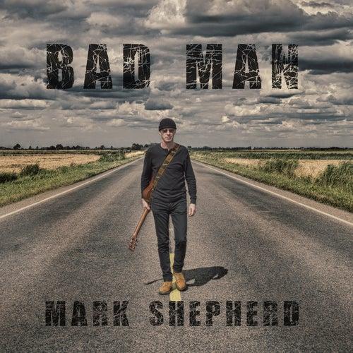 Bad Man by Mark Shepherd