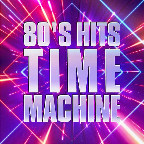 80's Hits Time Machine by 80s Forever : Napster
