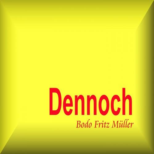 Dennoch von Bodo Fritz Müller