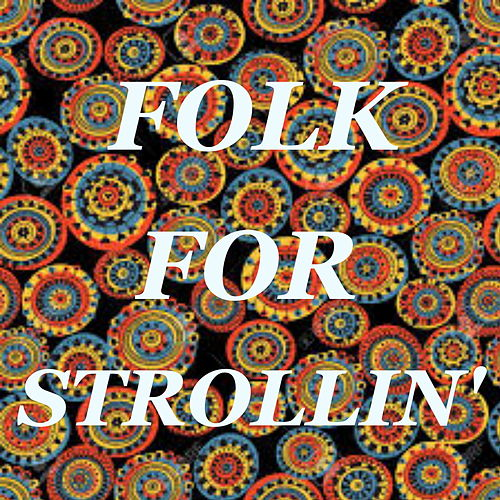 Folk For Strollin' de Various Artists