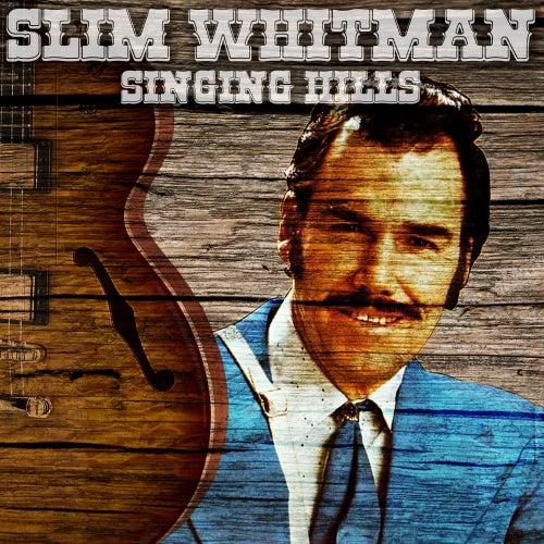 Singing Hills by Slim Whitman
