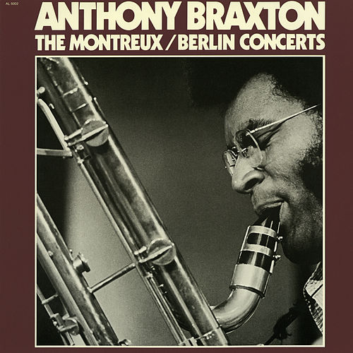 The Montreux / Berlin Concerts by Anthony Braxton