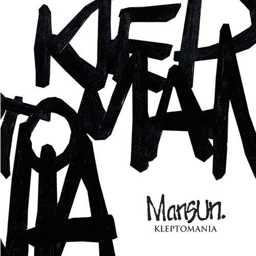 Kleptomania 1 by Mansun