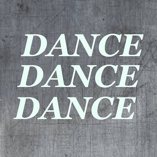 Dance Dance Dance by Various Artists