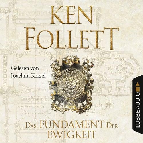 Das Fundament der Ewigkeit - Kingsbridge-Roman 3 (Gekürzt) von Ken Follett