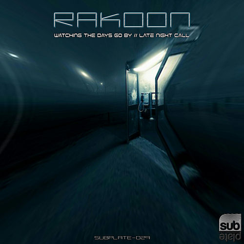 Watching the days go by / Late Night Call de Rakoon