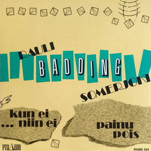 Kun Ei Niin Ei / Painu Pois by Rauli Badding Somerjoki