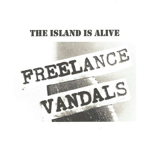 The Island Is Alive (Live) von Freelance Vandals