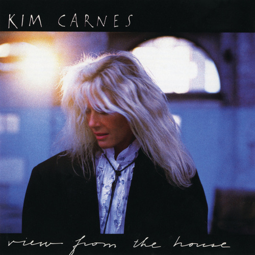View From The House by Kim Carnes