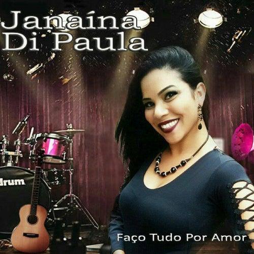 Faço Tudo por Amor von Janaína De Paula