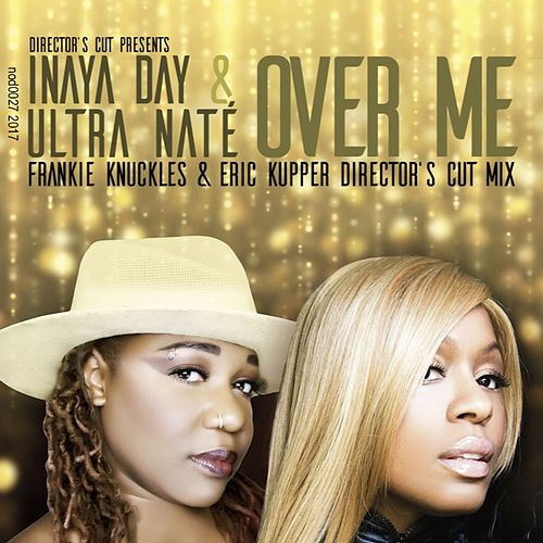Over Me (Frankie Knuckles & Eric Kupper Director's Cut Mix) by Ultra Nate