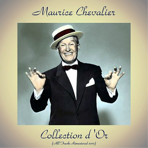 Collection d'Or (All Tracks Remastered 2017) de Maurice Chevalier