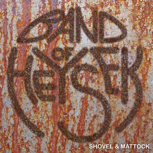 Shovel & Mattock by Band Of Heysek